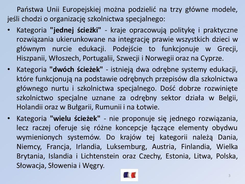 3 Państwa Unii Europejskiej można podzielić na trzy główne modele, jeśli chodzi o organizację szkolnictwa specjalnego: Kategoria