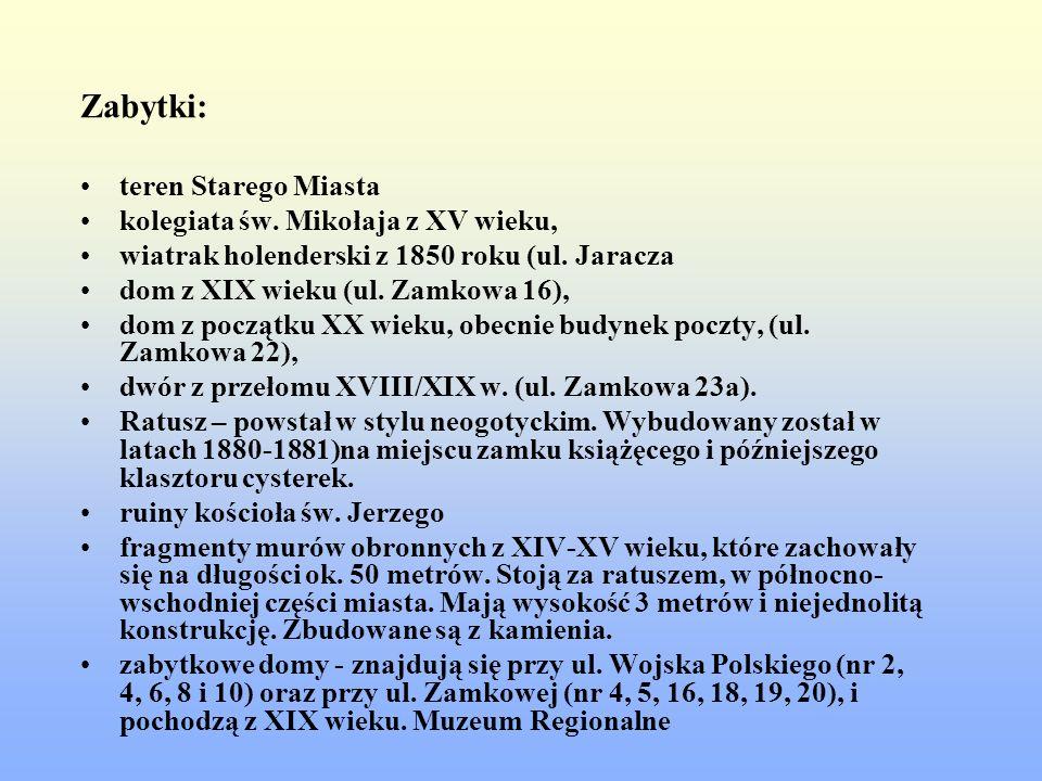 Zabytki: teren Starego Miasta kolegiata św. Mikołaja z XV wieku, wiatrak holenderski z 1850 roku (ul. Jaracza dom z XIX wieku (ul. Zamkowa 16), dom z