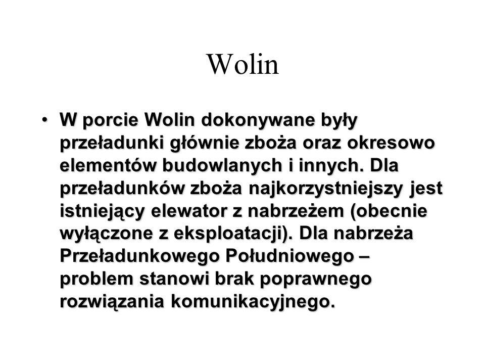 W porcie Wolin dokonywane były przeładunki głównie zboża oraz okresowo elementów budowlanych i innych. Dla przeładunków zboża najkorzystniejszy jest i