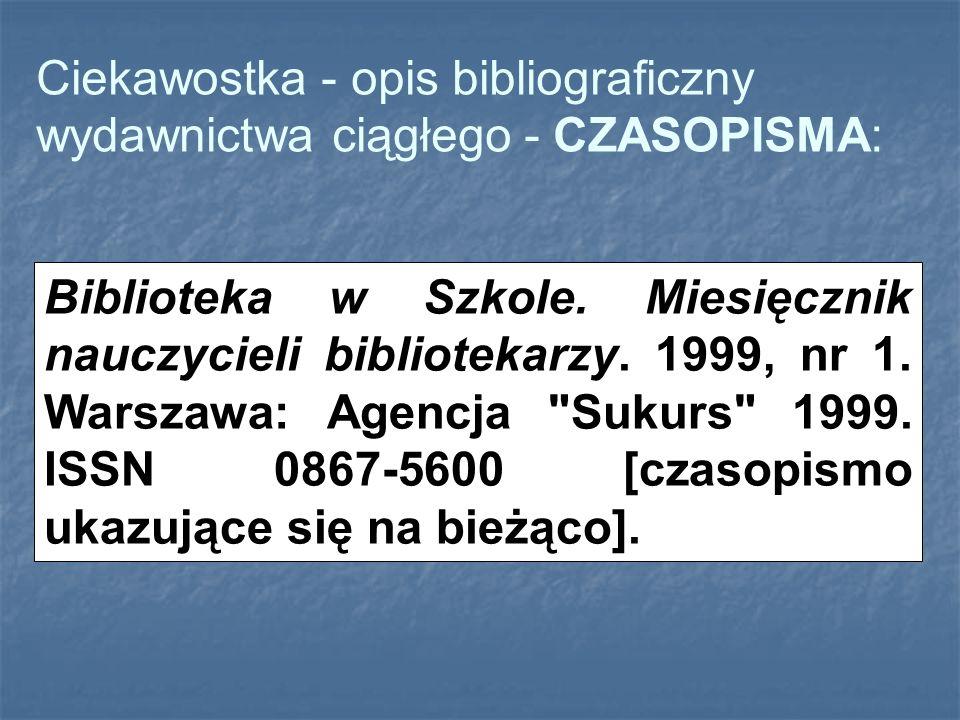 Ciekawostka - opis bibliograficzny wydawnictwa ciągłego - CZASOPISMA: Biblioteka w Szkole. Miesięcznik nauczycieli bibliotekarzy. 1999, nr 1. Warszawa