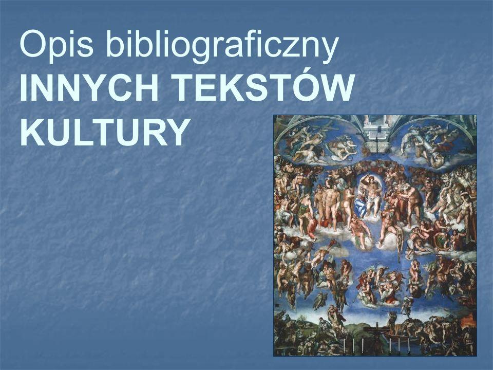 Opis bibliograficzny INNYCH TEKSTÓW KULTURY