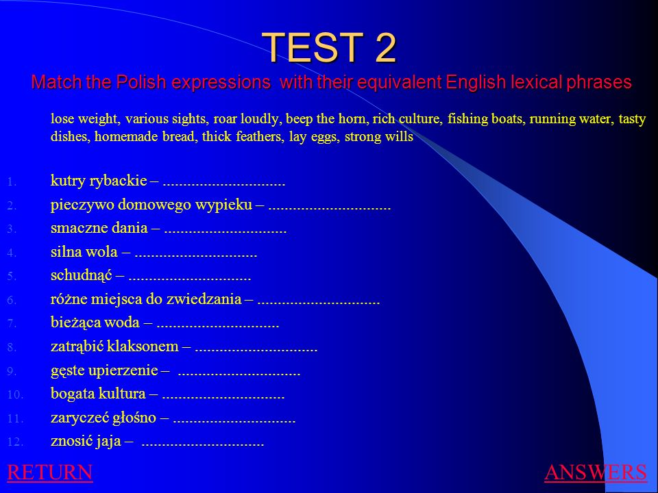 TEST 3 Translate the lexical expressions into Polish 1.