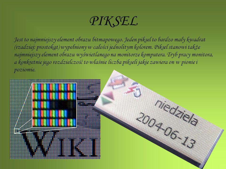PIKSEL Jest to najmniejszy element obrazu bitmapowego. Jeden piksel to bardzo mały kwadrat (rzadziej: prostokąt) wypełniony w całości jednolitym kolor