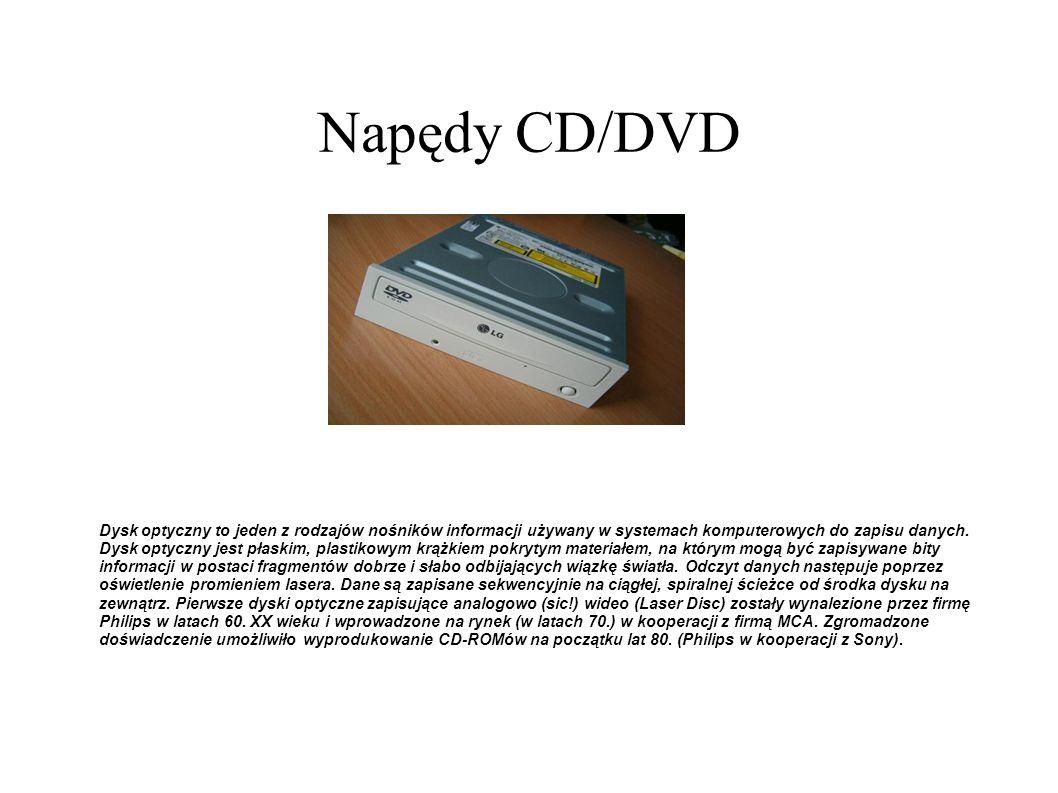 Napędy CD/DVD Dysk optyczny to jeden z rodzajów nośników informacji używany w systemach komputerowych do zapisu danych. Dysk optyczny jest płaskim, pl