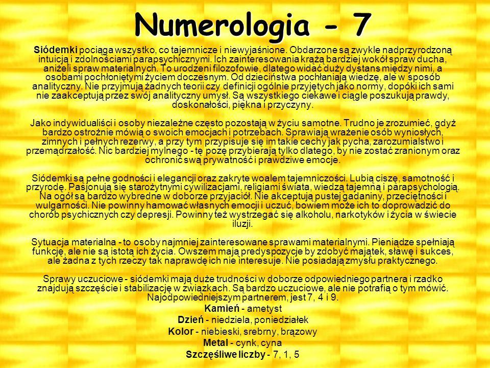 Numerologia - 7 Siódemki pociąga wszystko, co tajemnicze i niewyjaśnione.