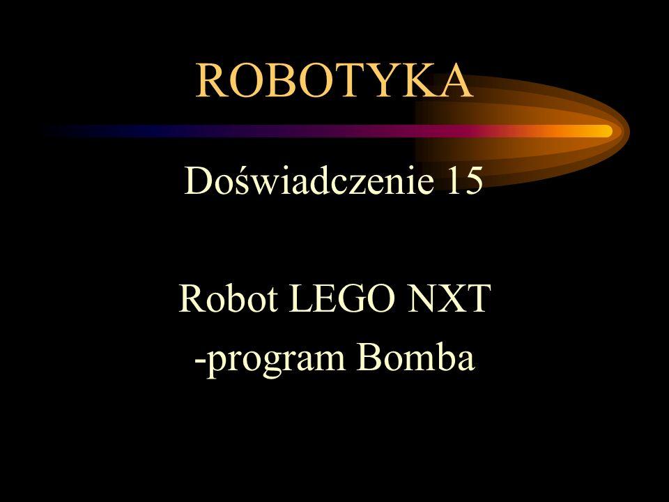 ROBOTYKA Doświadczenie 15 Robot LEGO NXT -program Bomba