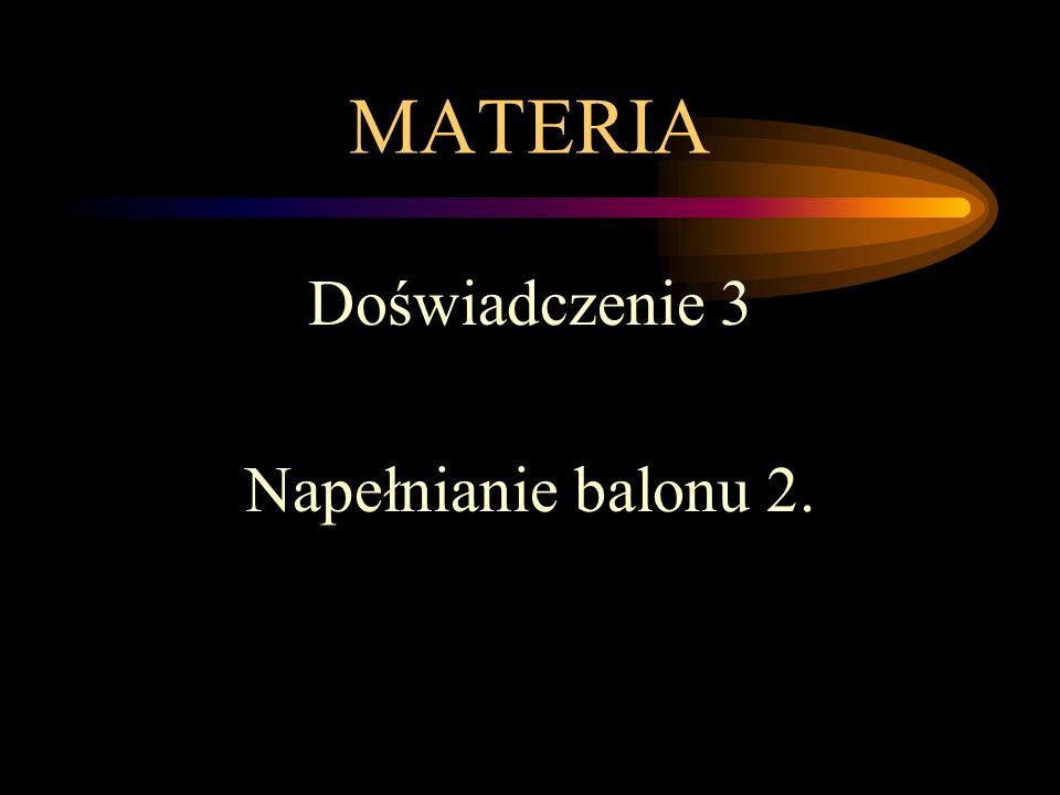 MATERIA Doświadczenie 3 Napełnianie balonu 2.