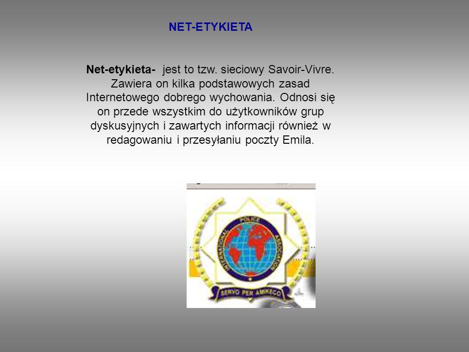 NET-ETYKIETA Net-etykieta- jest to tzw. sieciowy Savoir-Vivre.