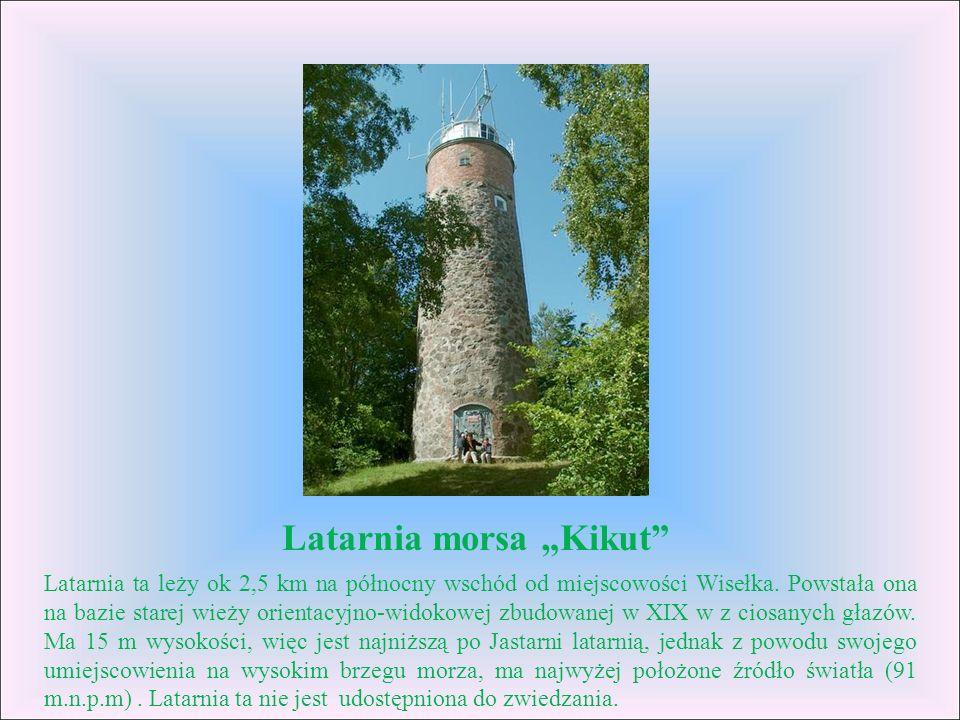 Latarnia morsa Kikut Latarnia ta leży ok 2,5 km na północny wschód od miejscowości Wisełka. Powstała ona na bazie starej wieży orientacyjno-widokowej