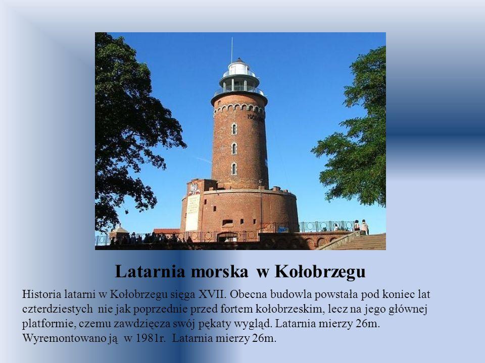 Latarnia morska w Kołobrzegu Historia latarni w Kołobrzegu sięga XVII. Obecna budowla powstała pod koniec lat czterdziestych nie jak poprzednie przed