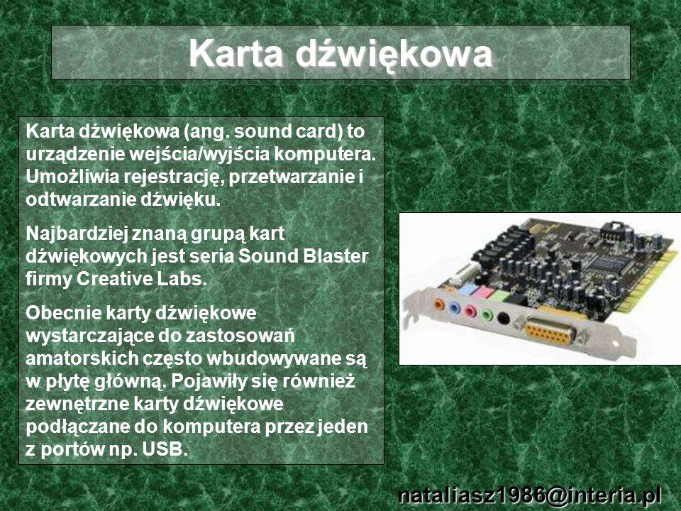 Karta dźwiękowa nataliasz1986@interia.pl Karta dźwiękowa (ang. sound card) to urządzenie wejścia/wyjścia komputera. Umożliwia rejestrację, przetwarzan