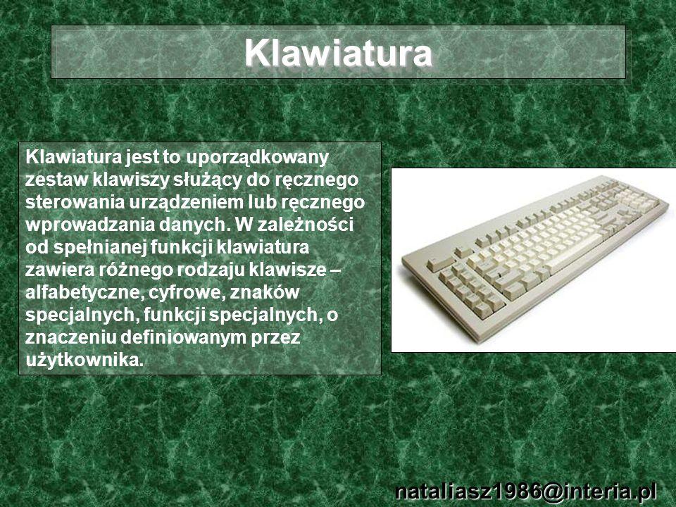 KlawiaturaKlawiatura nataliasz1986@interia.pl Klawiatura jest to uporządkowany zestaw klawiszy służący do ręcznego sterowania urządzeniem lub ręcznego