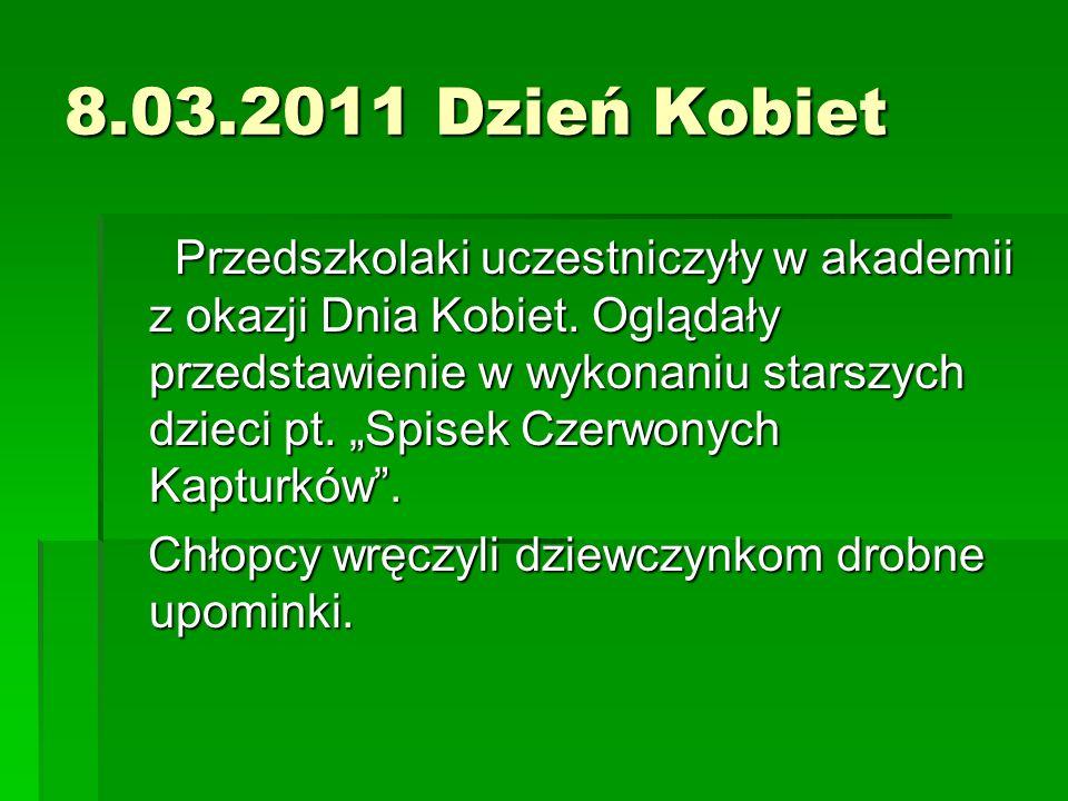 8.03.2011 Dzień Kobiet Przedszkolaki uczestniczyły w akademii z okazji Dnia Kobiet.