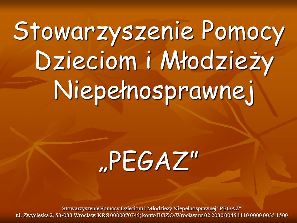 O stowarzyszeniu Stowarzyszenie Pomocy Dzieciom i Młodzieży Niepełnosprawnej Pegaz posiada osobowość prawną i zostało zarejestrowane pod nr KRS 0000070745 dnia 09.11.2000r.