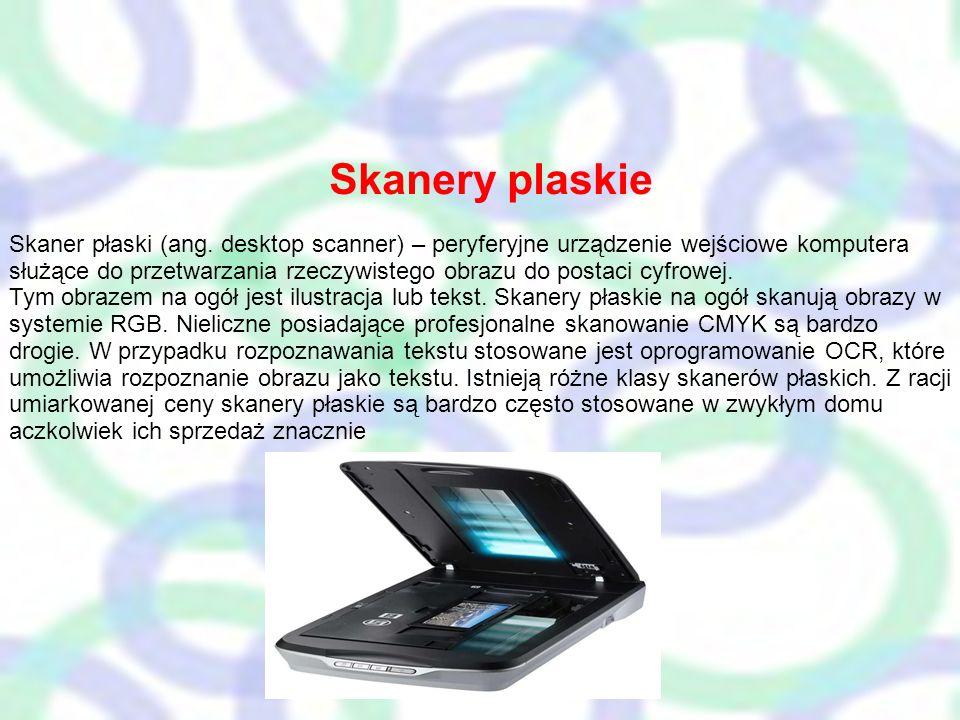 Skanery płaskie Skaner płaski (ang. desktop scanner) – peryferyjne urządzenie wejściowe komputera służące do przetwarzania rzeczywistego obrazu do pos