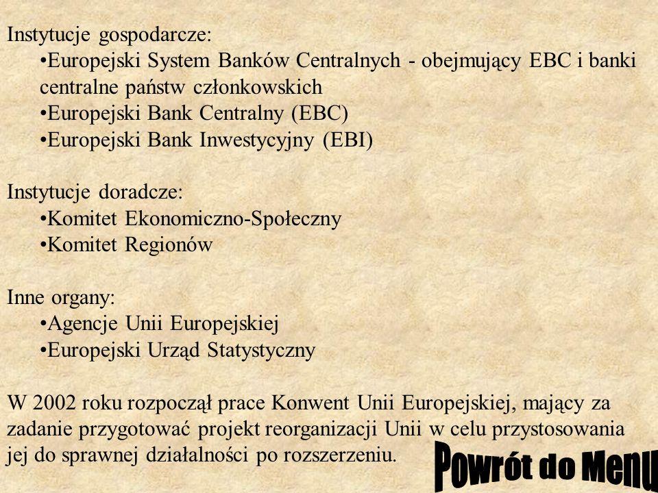 Instytucje gospodarcze: Europejski System Banków Centralnych - obejmujący EBC i banki centralne państw członkowskich Europejski Bank Centralny (EBC) E