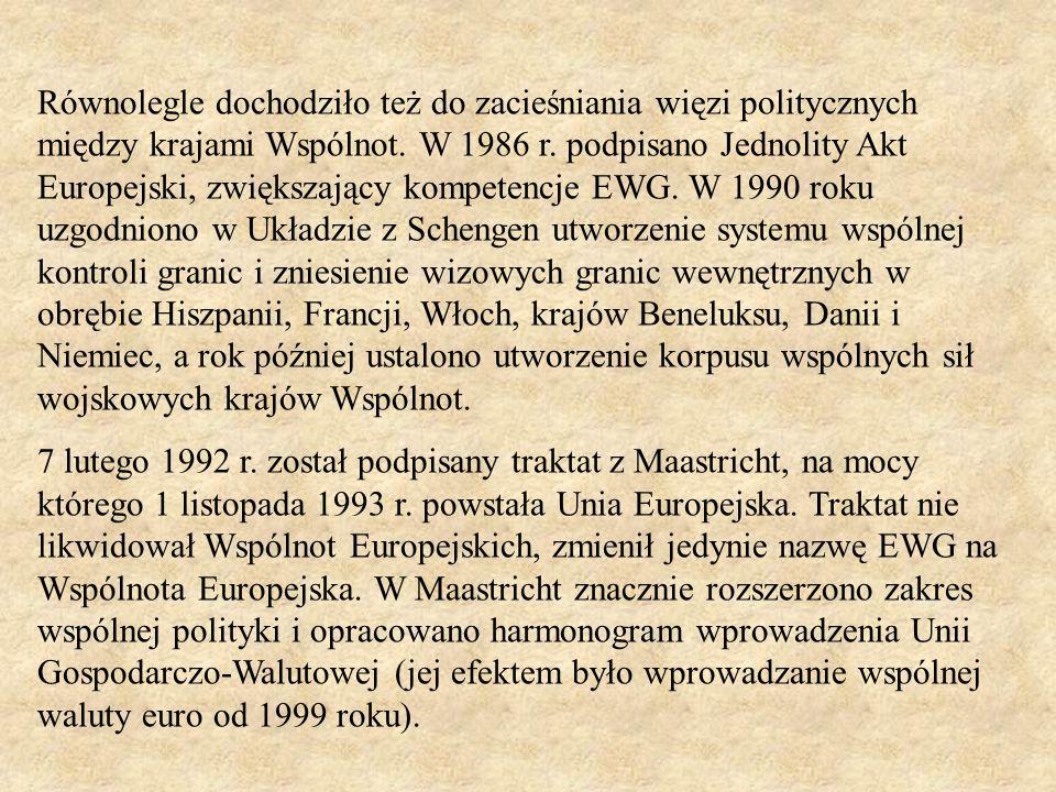 Równolegle dochodziło też do zacieśniania więzi politycznych między krajami Wspólnot. W 1986 r. podpisano Jednolity Akt Europejski, zwiększający kompe