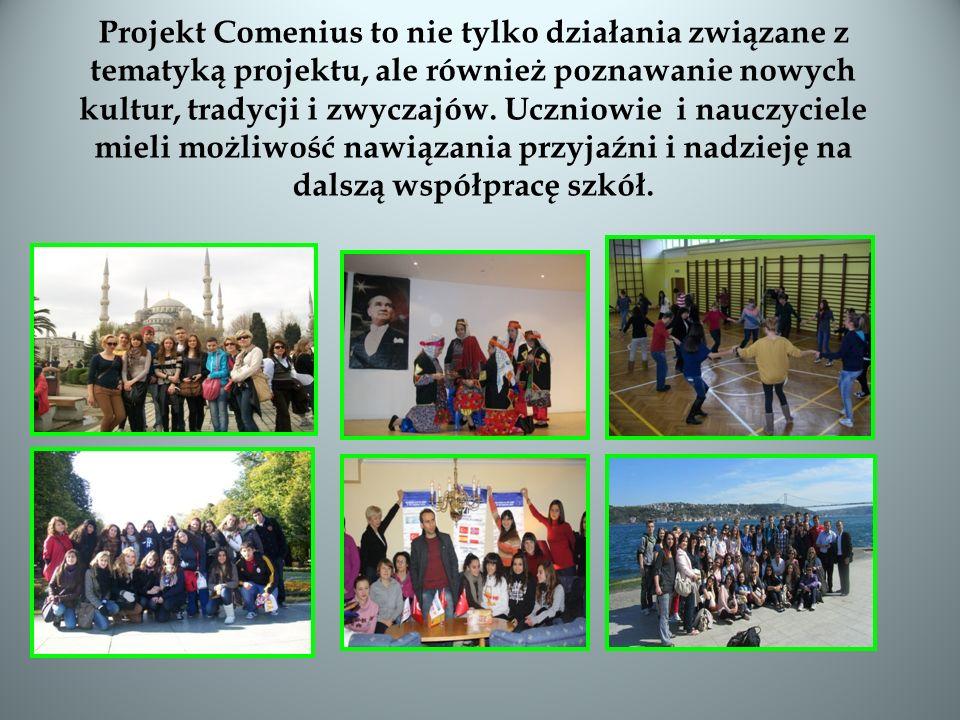 Projekt Comenius to nie tylko działania związane z tematyką projektu, ale również poznawanie nowych kultur, tradycji i zwyczajów. Uczniowie i nauczyci