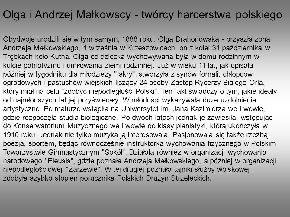 Olga i Andrzej Małkowscy - twórcy harcerstwa polskiego Obydwoje urodzili się w tym samym, 1888 roku.