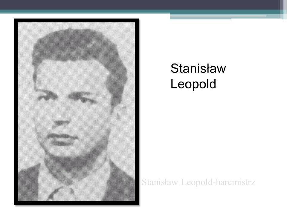 Stanisław Leopold-harcmistrz Stanisław Leopold