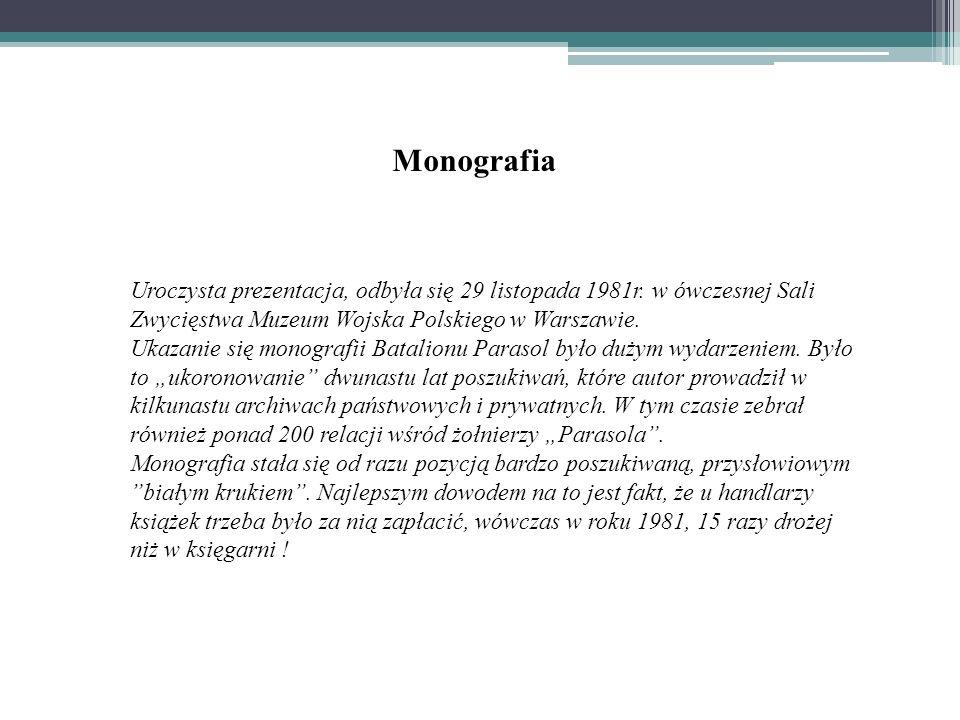 Monografia Uroczysta prezentacja, odbyła się 29 listopada 1981r. w ówczesnej Sali Zwycięstwa Muzeum Wojska Polskiego w Warszawie. Ukazanie się monogra