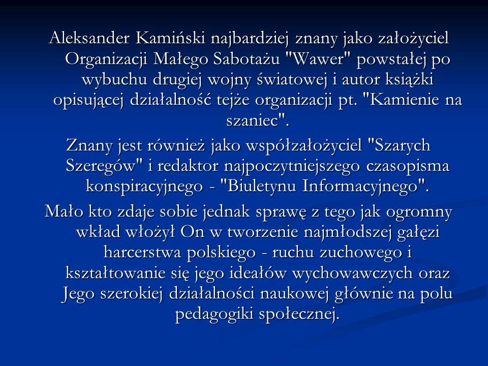 Aleksander Kamiński najbardziej znany jako założyciel Organizacji Małego Sabotażu