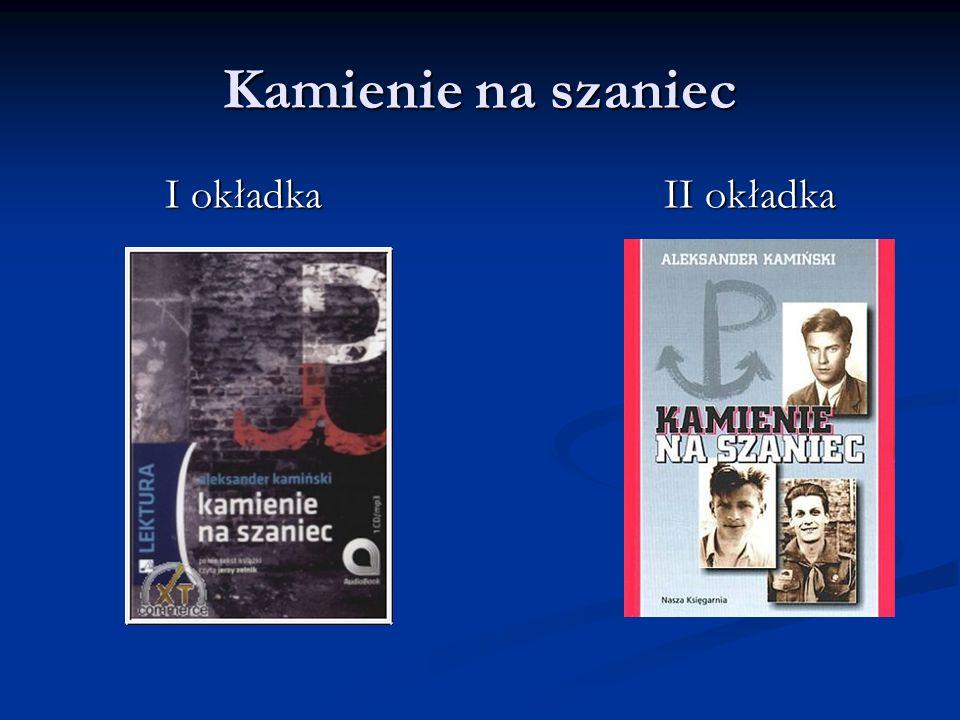 Kamienie na szaniec I okładka II okładka I okładka II okładka