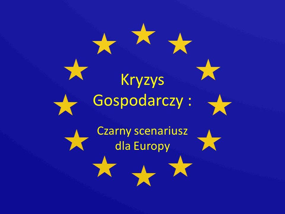 Kryzys Gospodarczy : Czarny scenariusz dla Europy