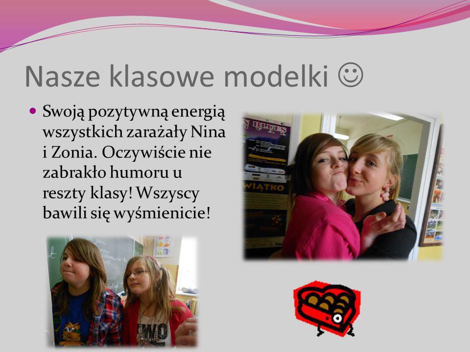Nasze klasowe modelki Swoją pozytywną energią wszystkich zarażały Nina i Zonia.