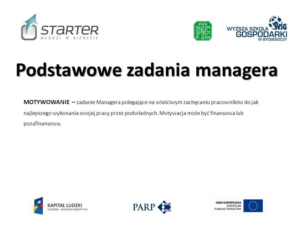 MOTYWOWANIE – zadanie Managera polegające na właściwym zachęcaniu pracowników do jak najlepszego wykonania swojej pracy przez podwładnych. Motywacja m