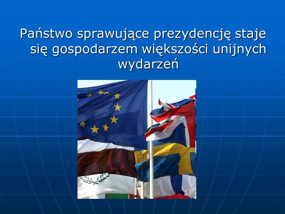 Państwo sprawujące prezydencję staje się gospodarzem większości unijnych wydarzeń