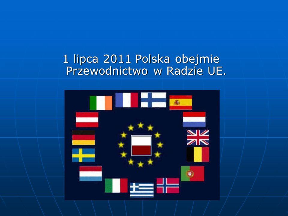 1 lipca 2011 Polska obejmie Przewodnictwo w Radzie UE.