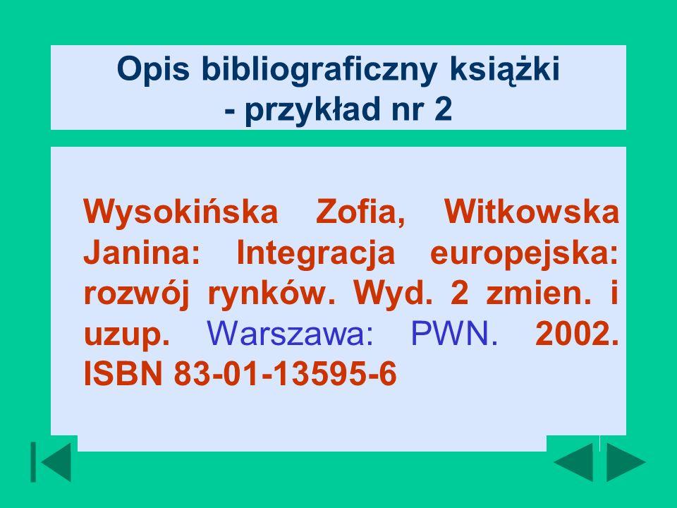 Opis bibliograficzny książki - przykład nr 2 Wysokińska Zofia, Witkowska Janina: Integracja europejska: rozwój rynków.