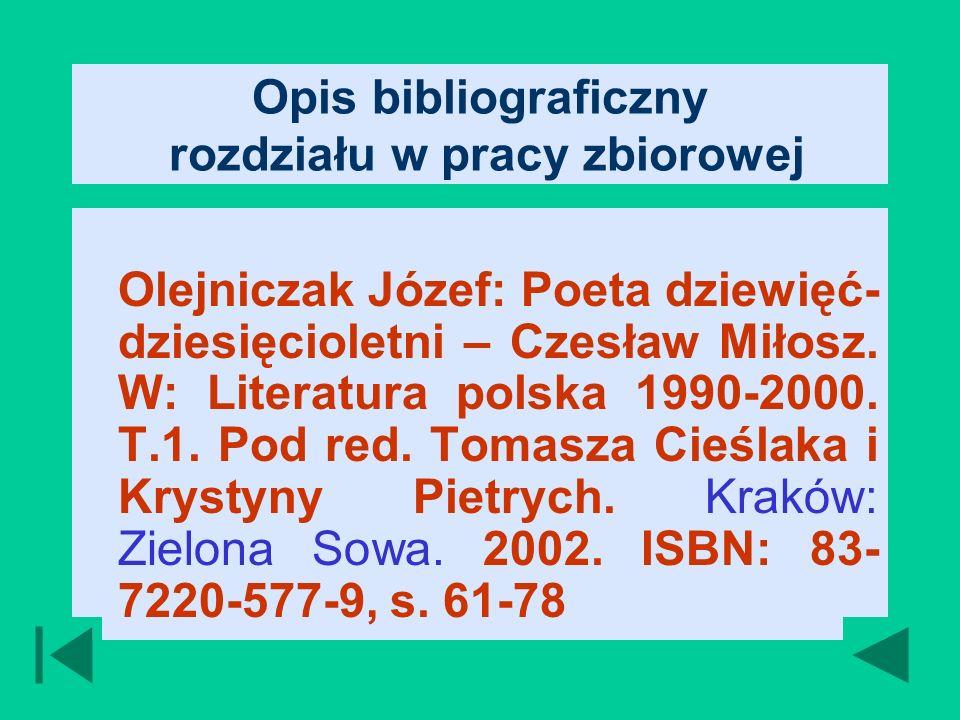 Opis bibliograficzny rozdziału w pracy zbiorowej Olejniczak Józef: Poeta dziewięć- dziesięcioletni – Czesław Miłosz.