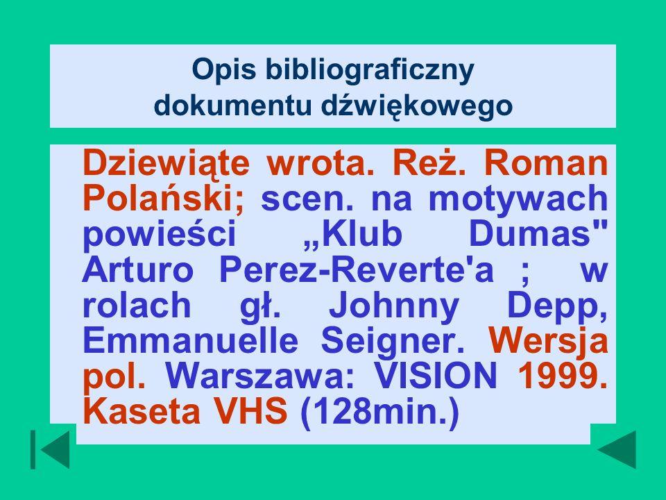 Opis bibliograficzny dokumentu dźwiękowego Dziewiąte wrota.