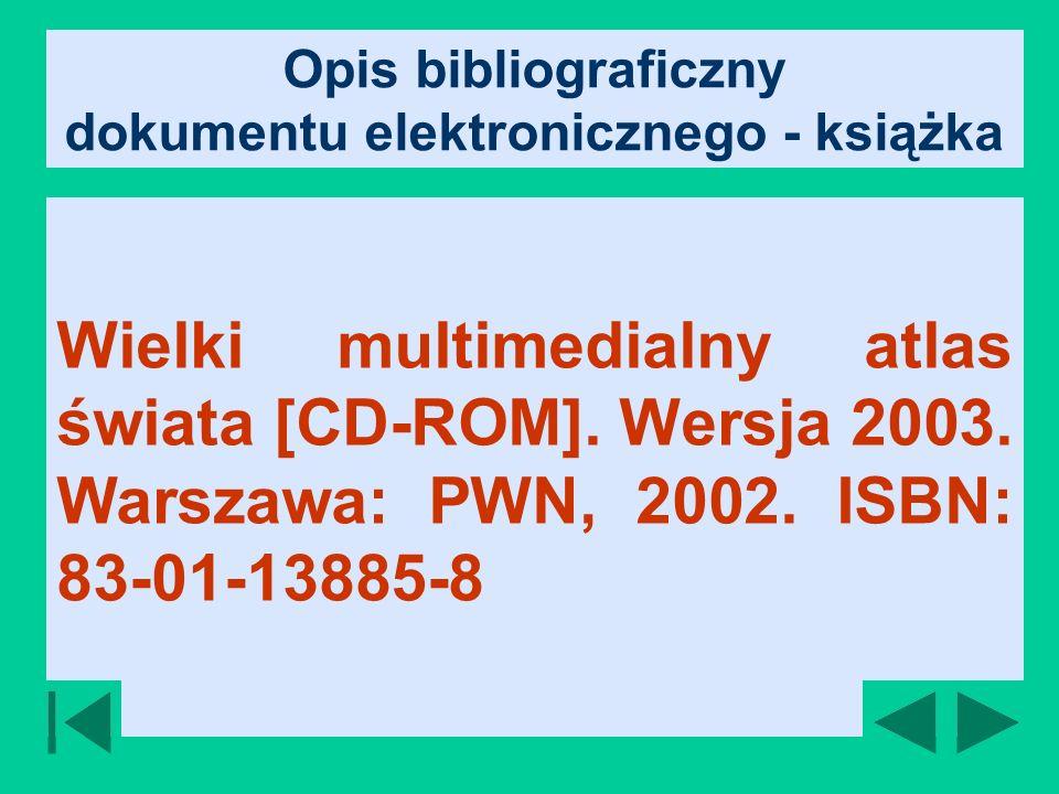 Opis bibliograficzny dokumentu elektronicznego - książka Wielki multimedialny atlas świata [CD-ROM].