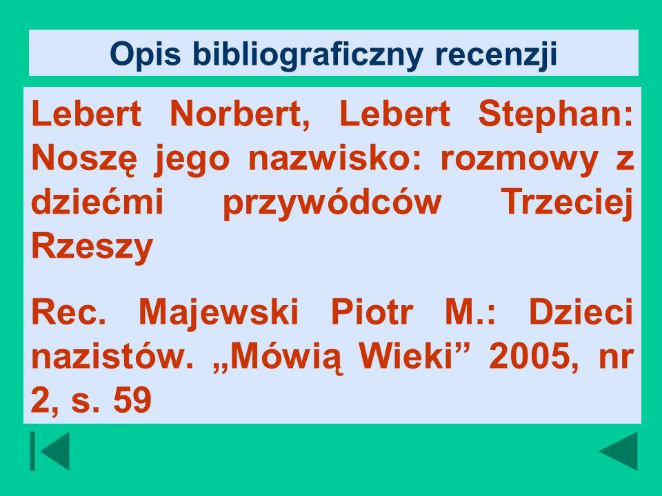 Opis bibliograficzny recenzji Lebert Norbert, Lebert Stephan: Noszę jego nazwisko: rozmowy z dziećmi przywódców Trzeciej Rzeszy Rec.