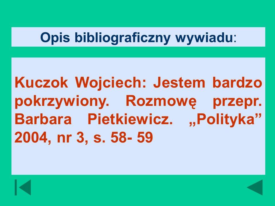 Opis bibliograficzny wywiadu: Kuczok Wojciech: Jestem bardzo pokrzywiony.