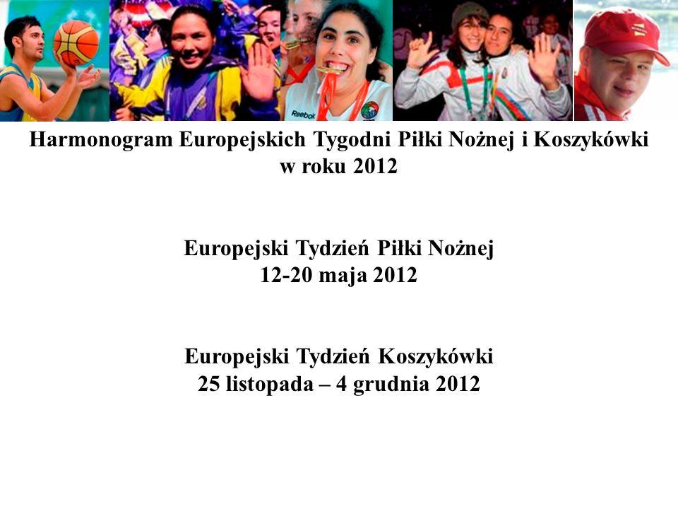 Harmonogram Europejskich Tygodni Piłki Nożnej i Koszykówki w roku 2012 Europejski Tydzień Piłki Nożnej 12-20 maja 2012 Europejski Tydzień Koszykówki 25 listopada – 4 grudnia 2012