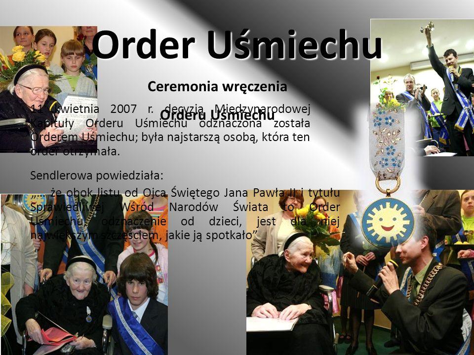 Ceremonia wręczenia Orderu Uśmiechu 11 kwietnia 2007 r. decyzją Międzynarodowej Kapituły Orderu Uśmiechu odznaczona została Orderem Uśmiechu; była naj