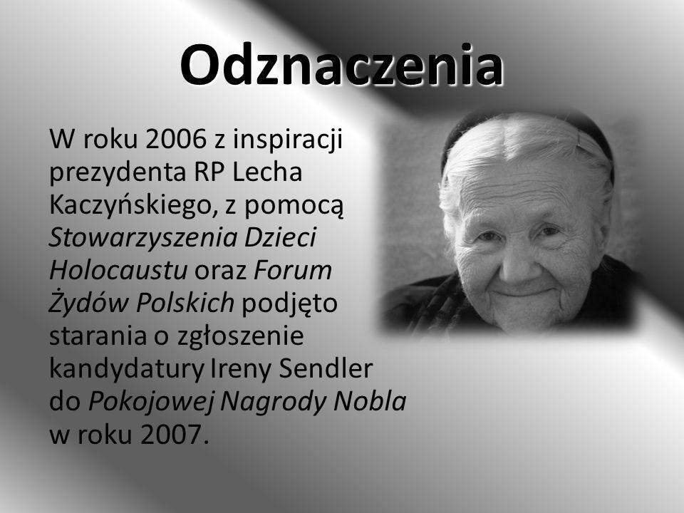 Odznaczenia W roku 2006 z inspiracji prezydenta RP Lecha Kaczyńskiego, z pomocą Stowarzyszenia Dzieci Holocaustu oraz Forum Żydów Polskich podjęto sta