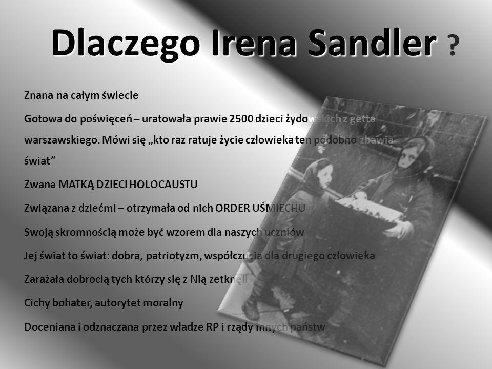 Znana na całym świecie Gotowa do poświęceń – uratowała prawie 2500 dzieci żydowskich z getta warszawskiego. Mówi się kto raz ratuje życie człowieka te
