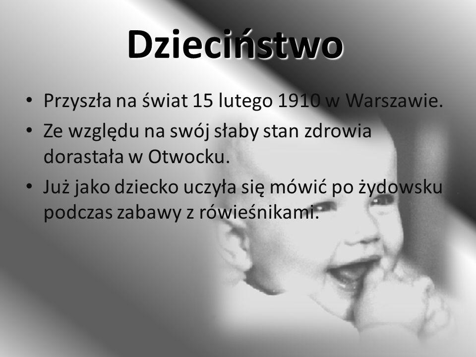 Dzieciństwo Przyszła na świat 15 lutego 1910 w Warszawie. Ze względu na swój słaby stan zdrowia dorastała w Otwocku. Już jako dziecko uczyła się mówić