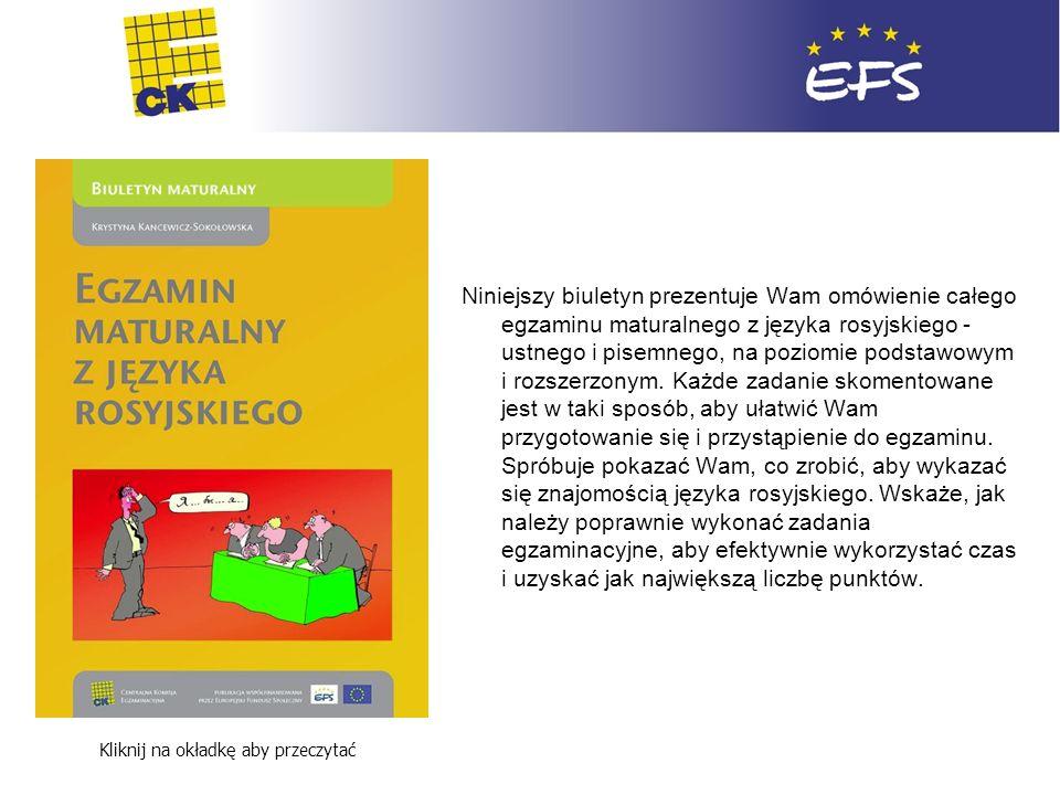 Egzamin maturalny z języka rosyjskiego Kliknij na okładkę aby przeczytać Niniejszy biuletyn prezentuje Wam omówienie całego egzaminu maturalnego z jęz