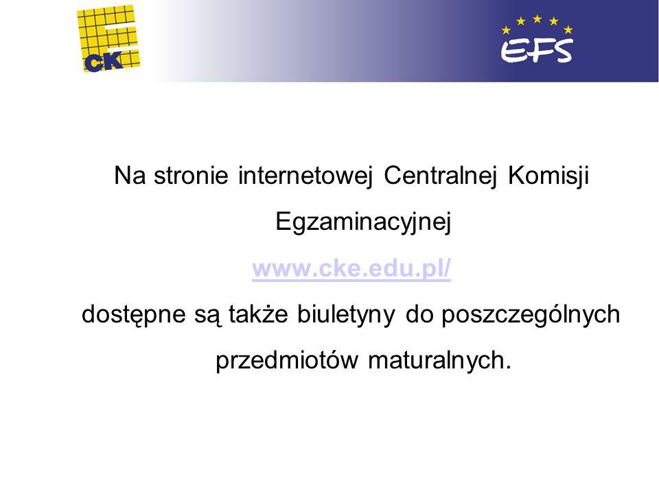 Biologia Na stronie internetowej Centralnej Komisji Egzaminacyjnej www.cke.edu.pl/ dostępne są także biuletyny do poszczególnych przedmiotów maturalny
