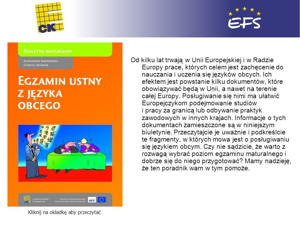 Egzamin ustny z języka obcego Kliknij na okładkę aby przeczytać Od kilku lat trwają w Unii Europejskiej i w Radzie Europy prace, których celem jest za