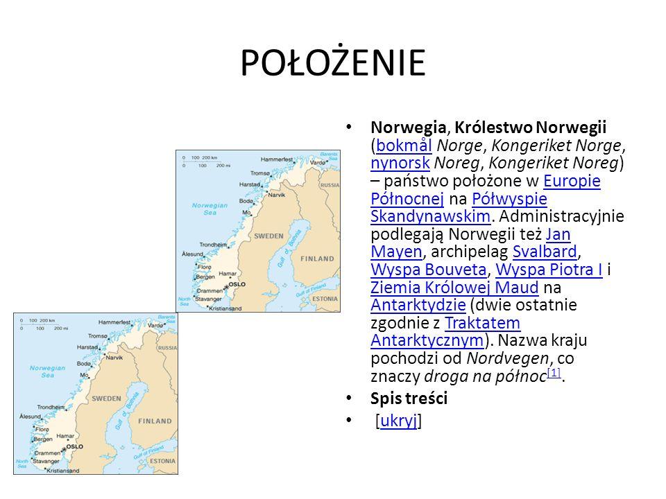 POŁOŻENIE Norwegia, Królestwo Norwegii (bokmål Norge, Kongeriket Norge, nynorsk Noreg, Kongeriket Noreg) – państwo położone w Europie Północnej na Pół