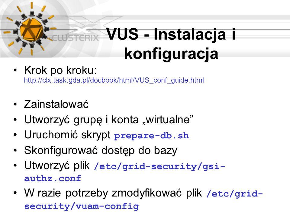 VUS - Instalacja i konfiguracja Krok po kroku: http://clx.task.gda.pl/docbook/html/VUS_conf_guide.html Zainstalować Utworzyć grupę i konta wirtualne U