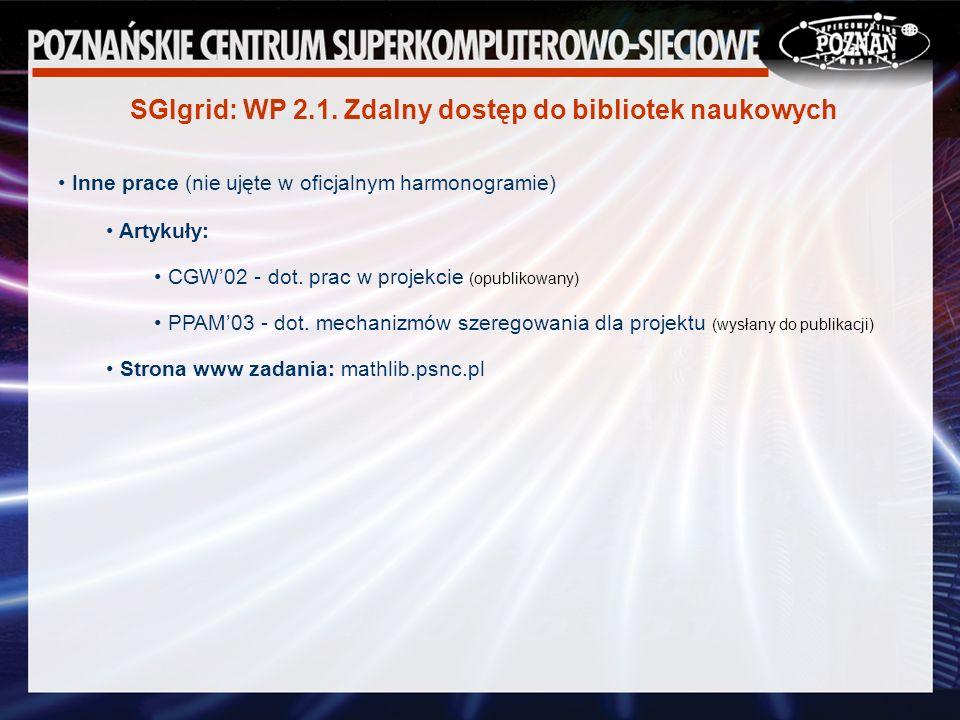 SGIgrid: WP 2.1. Zdalny dostęp do bibliotek naukowych Artykuły: CGW02 - dot.