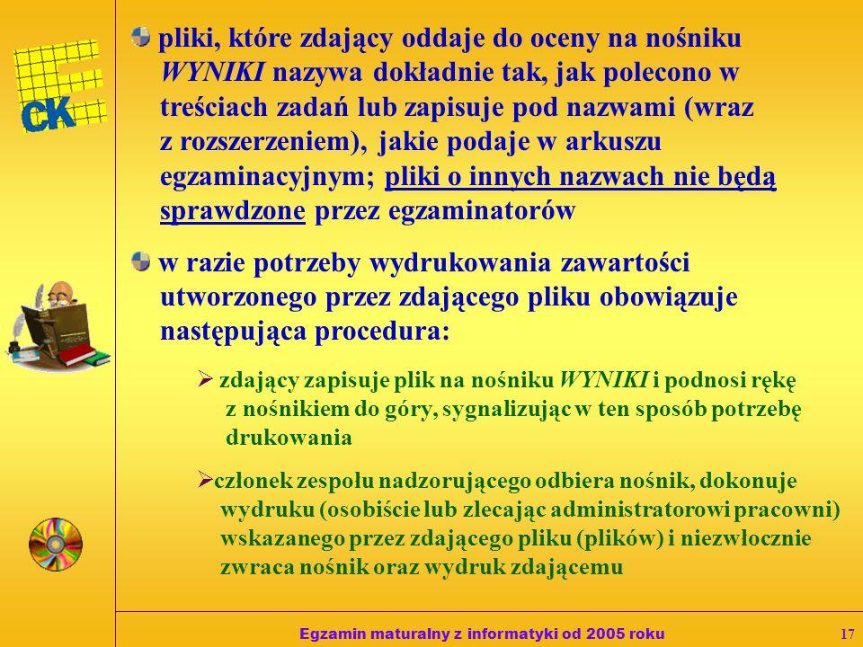 Egzamin maturalny z informatyki od 2005 roku16 DOKUMENTOWANIE EGZAMINU zdający wszystkie swoje pliki przechowuje w katalogu (folderze) EGZAMIN, znajdu